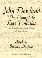 John Dowland - The Complete Lute Fantasias: ed. Stanley Buetens